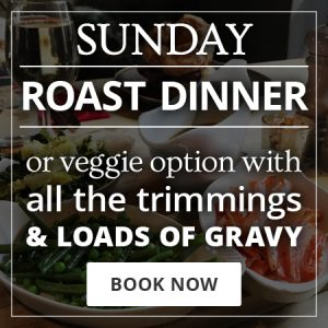 Sunday roast dinner or veggie option with all the trimmings and loads of gravy. Book your table now.